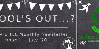 School's Out…? – SchoolPro TLC Monthly Newsletter – Issue 11 – July '20