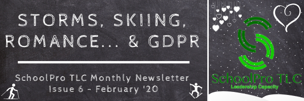 Storms, Skiing, Romance… & GDPR – SchoolPro TLC Monthly Newsletter – Issue 6 – February '20