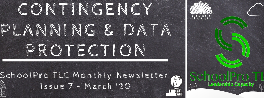 Contingency Planning & Data Protection – SchoolPro TLC Monthly Newsletter – Issue 7 – March '20