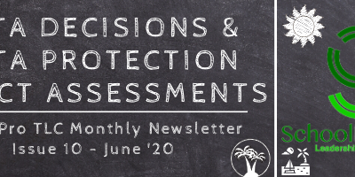 Data Decisions and Data Protection Impact Assessments – SchoolPro TLC Monthly Newsletter – Issue 10 – June '20